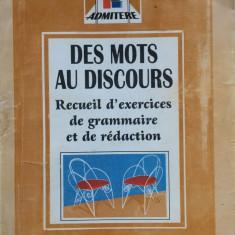 DES MOTS AU DISCOURS. RECUEIL D'EXERCICES DE GRAMMAIRE ET DE REDACTION - L. Alic - Teste Bacalaureat