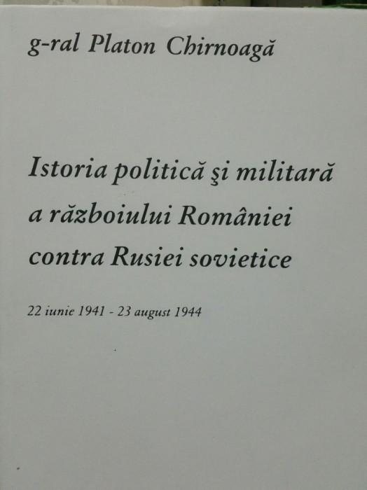 PLATON CHIRNOAGA ISTORIA POLITICA ȘI MILITARA A RĂZBOIULUI ROMANIEI CONTRA RUSIE