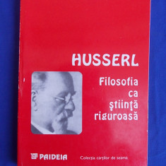 EDMUND HUSSERL - FILOSOFIA CA STIINTA RIGUROASA - 1994