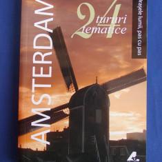 AMSTERDAM * 24 TURURI TEMATICE / ORASELE LUMII,PAS CU PAS - 2009