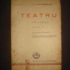 I. L. CARAGIALE - TEATRU volumul 1 {1937} - Carte veche