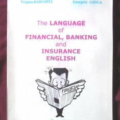 """THE LANGUAGE OF FINANCIAL, BANKING AND INSURANCE ENGLISH"", 2002. Carte noua"