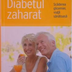 DIABETUL ZAHARAT, SCADEREA GLICEMIEI, VIATA SANATOASA de NICOLE LUCKE, 2010