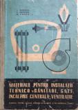 MATERIALE PT INSTALATII TEHNICO-SANITARE, GAZE, INCALZIRE CENTRALA, VENTILATIE