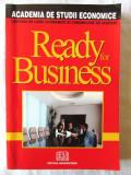 """READY FOR BUSINESS. Curs de comunicare in afaceri"", Col. autori A.S.E., 2004"