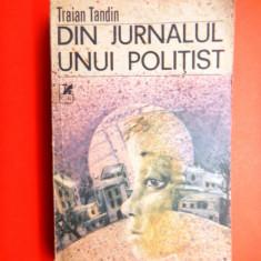 DIN JURNALUL UNUI POLITIST Traian Tandin - Carte politiste
