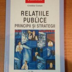 RELATIILE PUBLICE -PRINCIPII SI STRATEGII- CRISTINA COMAN, 2001 - Carte Sociologie