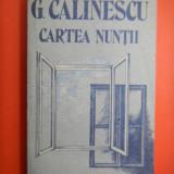 CARTEA NUNTII G Calinescu - Roman, Anul publicarii: 1989