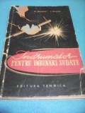 INDRUMATOR PENTRU IMBINARI SUDATE M.SMILOVICI,EDITURA TEHNICA 1962