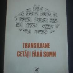 ION BRAD - TRANSILVANE CETATI FARA SOMN * POEZII - Carte poezie