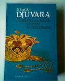 Neagu Djuvara - A Brief Illustrated History of Romanians (Humanitas)  (4+1)