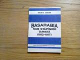 BASARABIA * Sub Stapinire Tarista (1812-1917) - Nicolae Ciachir - 1992, 134 p., Alta editura