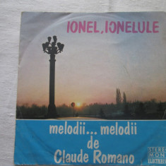 "Claude Romano – Ionel Ionelulule _ vinyl(7"") Romania - Muzica Lautareasca electrecord, VINIL"