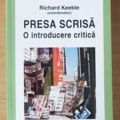 Presa scrisa. O introducere critica - Richard Keeble