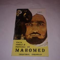 TH.MARTAS - VIATA, IUBIRILE SI PROFETIILE LUI MAHOMED CREATORUL CORANULUI - Carti Islamism
