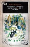 Sadoveanu : Baltagul * Paştile blajinilor * Ochi de urs, Alta editura, 1969