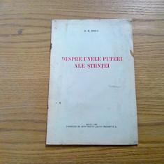 DESPRE UNELE PUTERI ALE STIINTEI - D. D. Rosca - Sibiu, 1942, 16 p.