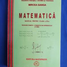 MIRCEA GANGA - MATEMATICA * MANUAL PENTRU CLASA A XI-A ( 3 ORE ) - 2006 - Manual scolar mast, Clasa 11, Mathpress