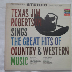 Texas Jim Robertson ‎– The Great Hits Of Country & Western Music _ vinyl (LP)SUA - Muzica Country Altele, VINIL