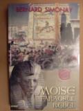 BERNARD SIMONAY - MOISE, FARAONUL REBEL