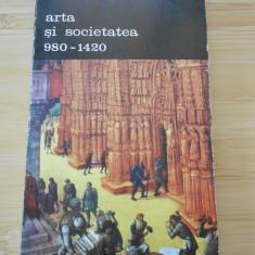 GEORGES DUBY--ARTA SI SOCIETATEA 980-1420 - VOL. 2 - Istorie