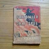 PRIZONIER PE GRAF SPEE - Patrick Dove - editura Danubiu, 1945, 143 p.