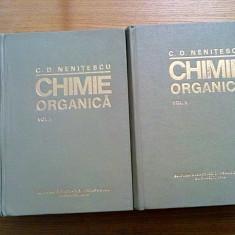 CHIMIE ORGANICA ( doua volume)  --  Costin D. Nenitescu  -  1980, Alta editura