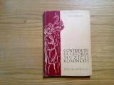 CONTRIBUTII LA ISTORIA MUZICII ROMANESTI - R.Ghircoiasiu - 1963; tiraj: 2645 ex, Alta editura