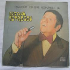 Gică Petrescu – Tangouri Celebre Românești (II) _ vinyl(LP) Romania - Muzica Populara electrecord, VINIL