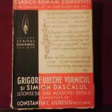 Grigore Ureche Vornicul si Simion Dascalul Letopisetul Tarii Moldovei ed. a II-a - Istorie