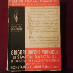 Grigore Ureche Vornicul si Simion Dascalul Letopisetul Tarii Moldovei ed. a II-a - Carte Istorie