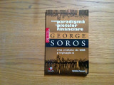 Noua PARADIGMA a PIETELOR FINANCIARE - George Soros - 2008, 140 p.