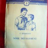 V.Radulian - Noul Detasament -(Pionieri)- Prima Ed.1956 Ed.Tineretului, autograf