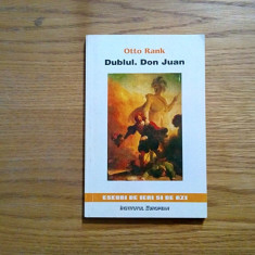 DUBLUL. DON JUAN - Otto Rank - 1997, 214 p. - Eseu