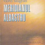 VIOREL SALAGEAN - MERIDIANUL ALBASTRU - Carte de calatorie