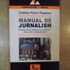 MANUAL DE JURNALISM, REDACTAREA TEXTULUI JURNALISTIC, GENURILE REDACTIONALE de CRISTIAN FLORIN POPESCU - Carte Psihologie