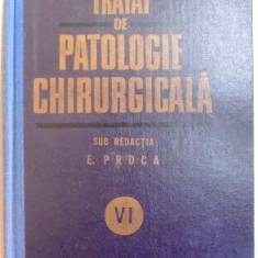 TRATAT DE PATOLOGIE CHIRURGICALA VOL. 6 PATOLOGIA CHIRURGICALA A ABDOMENULUI BUCURESTI 1986-PROF.E.PROCA