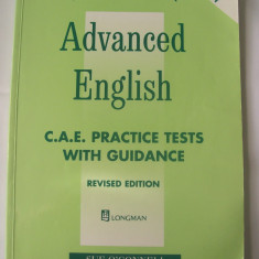 ADVANCED ENGLISH C.A.E.PRACTICE TESTS WITH GUIDANCE WITH KEY - Curs Limba Engleza Altele