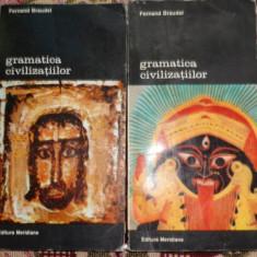 Gramatica civilizatiilor 2vol./an 1994/626pag.- Fernand Braudel - Istorie