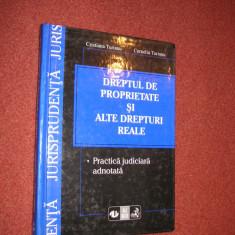 CRISTIANA TURIANU, C. TURIANU -DREPTUL DE PROPRIETATE SI ALTE DREPTURI REALE - Carte Drept procesual civil
