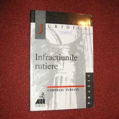 Infractiunile Rutiere - Corneliu Turianu - Carte Legislatie