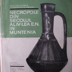 Necropole din secolul al IV-lea e.n. in Muntenia /Bucur Mitrea, Constantin Preda