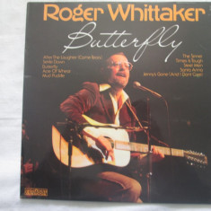 Roger Whittaker ‎– Butterfly _ vinyl(LP, album) UK - Muzica Country Altele, VINIL