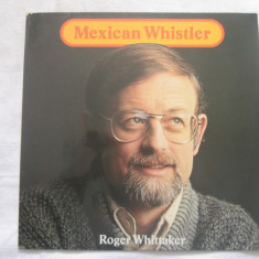 Roger Whittaker ‎– Mexican Whistler _ vinyl(LP) Germania - Muzica Country Altele, VINIL