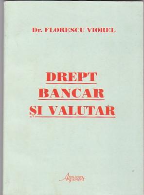 FLORESCU VIOREL - DREPT BANCAR SI VALUTAR foto