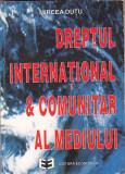 MIRCEA DUTU - DREPTUL INTERNATIONAL SI COMUNITAR AL MEDIULUI