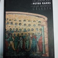 LES TABERNACLES OECUMENIQUES DE PETRU RARES ET LEUR MODELE....- SORIN DUMITRESCU - Album Arta
