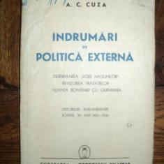 A C CUZA, INDRUMARI IN POLITICA EXTERNA, BUCURESTI 1941 - Carte veche