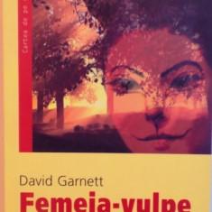 FEMEIA - VULPE de DAVID GARNETT, 2006 - Carte in alte limbi straine