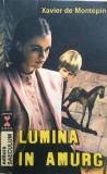 LUMINA IN AMURG - Xavier de Montepin